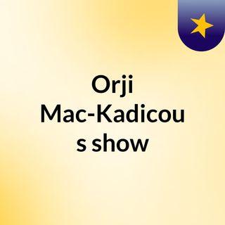 Orji Mac-Kadicou's show