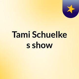 Tami Schuelke's show