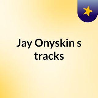 Jay Onyskin's tracks