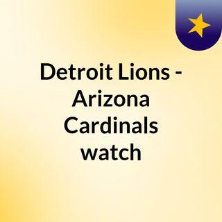 Detroit Lions - Arizona Cardinals watch