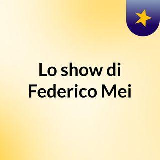 Lo show di Federico Mei