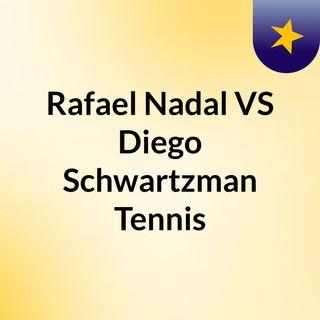 Rafael Nadal VS Diego Schwartzman Tennis