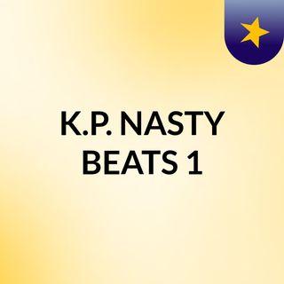 - K.P. NASTY BEATS 1