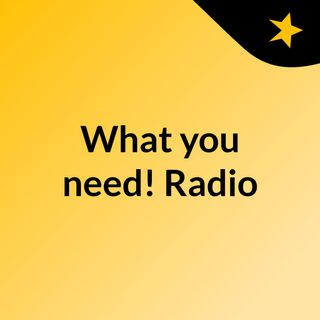 What you need! Radio
