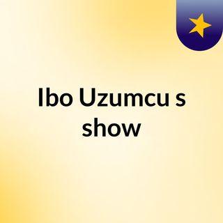 Ibo Uzumcu's show