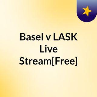 Basel v LASK Live'Stream[Free]