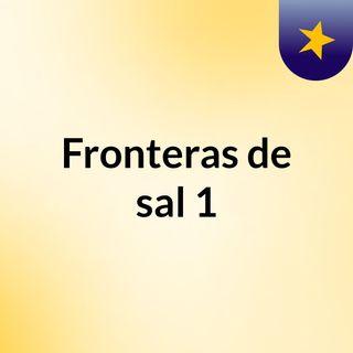 Fronteras de sal 1