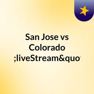 """San Jose vs Colorado """"liveStream""""(live)"""