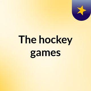 The hockey games