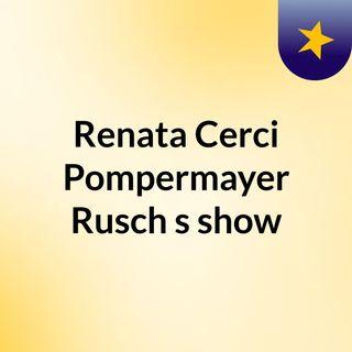 Episódio 5 - Renata Cerci Pompermayer Rusch's show