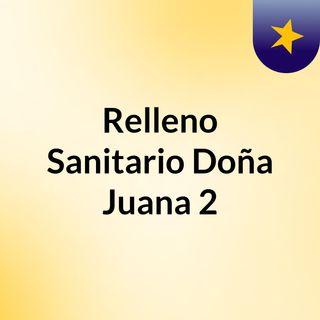 Relleno Sanitario Doña Juana 2