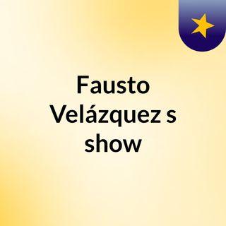 Fausto Velázquez's show