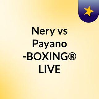 Nery vs Payano -BOXING® LIVE