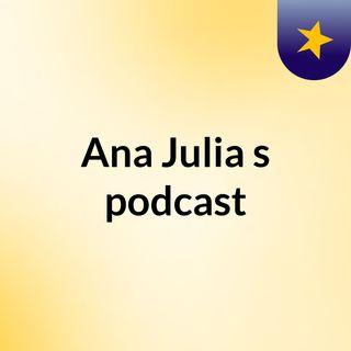 Episódio 2 - Ana Julia's podcast em fabulas