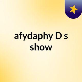 afydaphy :D's show