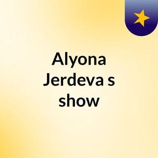 Episode 1 - Alyona Jerdeva's show