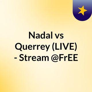 Nadal vs Querrey (LIVE) - Stream @FrEE