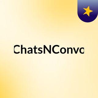 ChatsNConvo