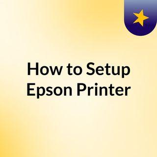 How to Setup Epson Printer-Podcast