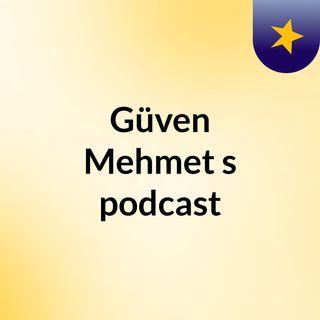 Episode 5 - Güven Mehmet's podcast
