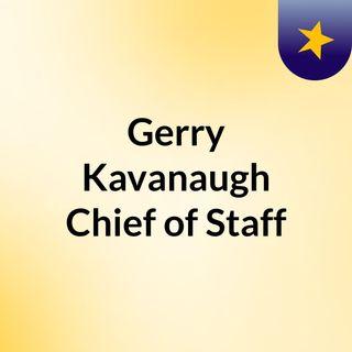 Gerry Kavanaugh Chief of Staff in Washington