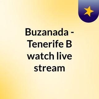 Buzanada - Tenerife B watch live stream