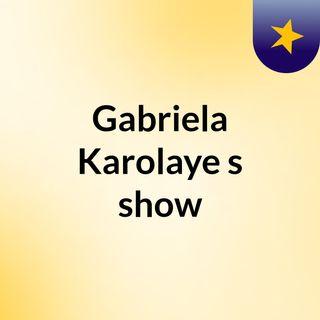Gabriela Karolaye's show