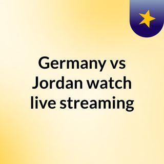 Germany vs Jordan watch live streaming