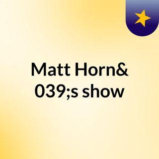 Matt Horn's show