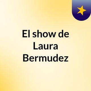El show de Laura Bermudez