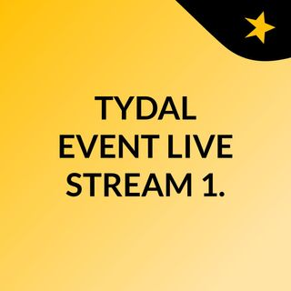 TYDAL EVENT| PART TWO.
