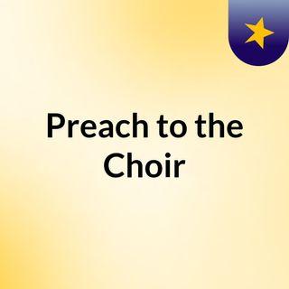 Preach to the Choir