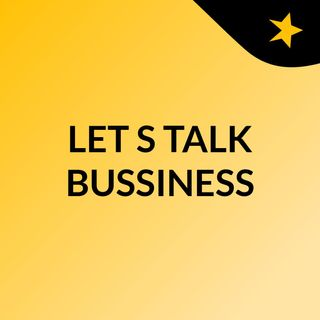 LET'S TALK BUSSINESS
