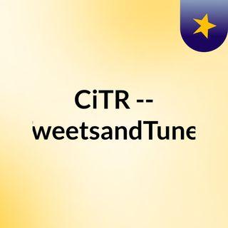 CiTR -- TweetsandTunes