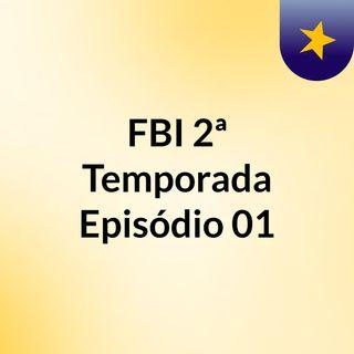 Assistir FBI 2ª Temporada Episódio 01 ( 2x01 ) Online Legendado