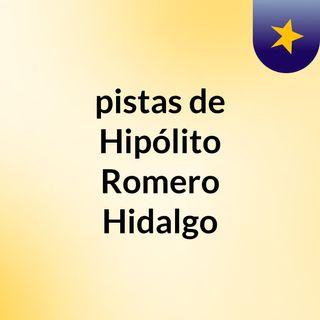 pistas de Hipólito Romero Hidalgo