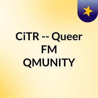 CiTR -- Queer FM QMUNITY