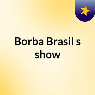 Borba Brasil's show