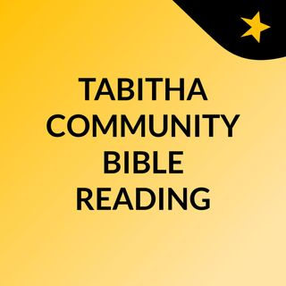 TABITHA COMMUNITY BIBLE READING