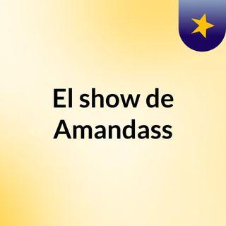 El show de Amandass