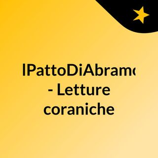 #IlPattoDiAbramo - Letture coraniche