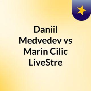 Daniil Medvedev vs Marin Cilic LiveStre