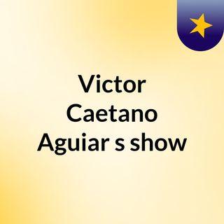 Victor Caetano Aguiar's show