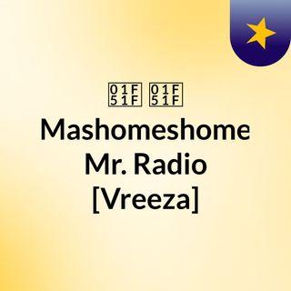 #TBT THURSDAY - 🔟 🔟 Mashomeshome Mr. Radio [Vreeza]