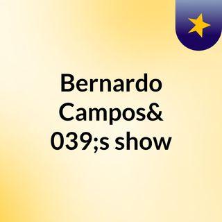 Bernardo Campos's show