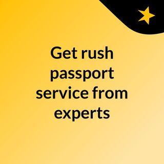 Get rush passport service from experts