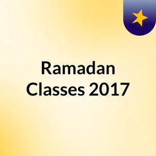Ramadan Classes 2017