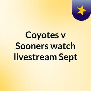 Coyotes v Sooners watch livestream Sept