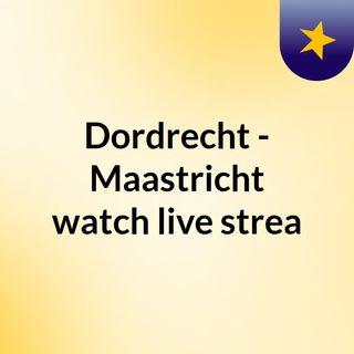 Dordrecht - Maastricht watch live strea