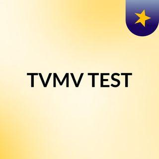TVMV TEST